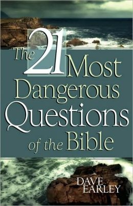 21 Most Dangerous Questions Of The Bible