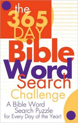 The 365 Day Bible Word Search Challenge: A Bible Word Search Puzzle for Every Day of the Year!