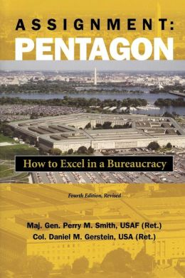 Assignment: Pentagon: How to Excel in a Bureaucracy