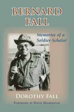 Bernard Fall: Memories of a Soldier-Scholar