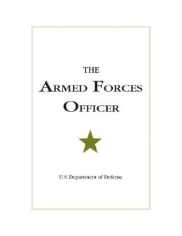 The Armed Forces Officer: 2007 Edition