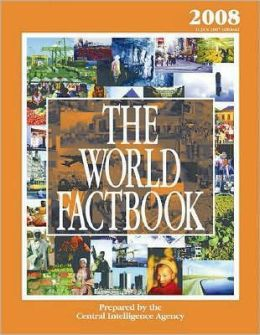The World Factbook 2008: CIA's 2007 Edition