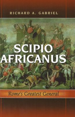 Scipio Africanus: Rome's Greatest General