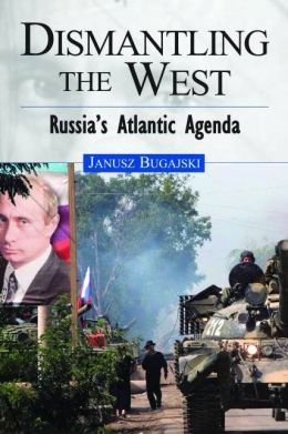 Dismantling the West: Russia's Atlantic Agenda