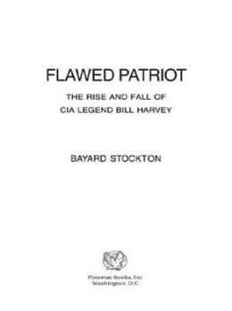 Flawed Patriot: The Rise and Fall of CIA Legend Bill Harvey