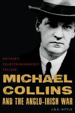 Michael Collins: Britain's Counterinsurgency Failure
