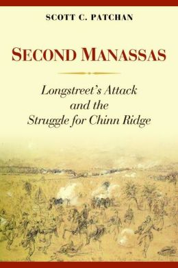 Second Manassas: Longstreet's Attack and the Struggle for Chinn Ridge