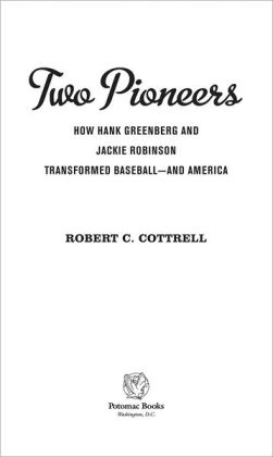 Two Pioneers: How Hank Greenberg and Jackie Robinson Transformed Baseball--And America