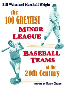 The 100 Greatest Minor League Baseball Teams