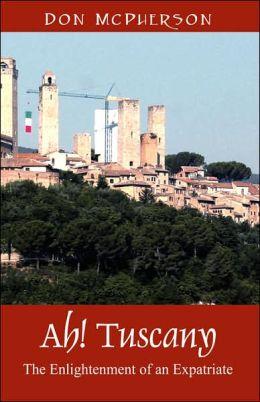 Ah! Tuscany