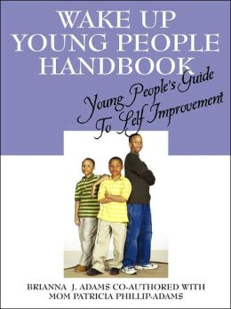 Wake Up Young People Handbook: Young People's Guide To Self Improvement
