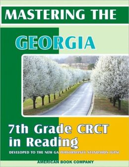 Passing the Georgia 7th Grade Crct in Reading: Developed to the New Georgia Performance Standards (GPS)