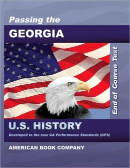 Passing the Georgia End of Course Test in U. S. History Revised