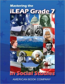 Mastering the iLEAP Grade 7 in Social Studies