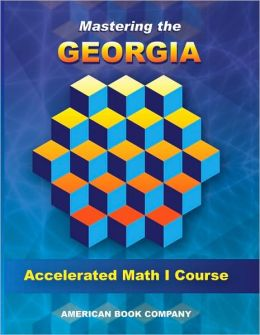Mastering the Georgia Accelerated Math I Course