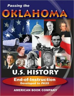 Passing the Oklahoma U. S. History End of Instruction: Developed to PASS