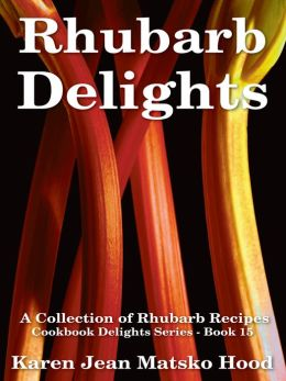 Rhubarb Delights Cookbook