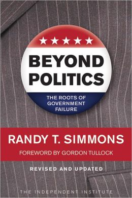 Beyond Politics: The Roots of Government Failure