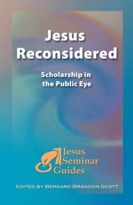 Jesus Reconsidered: Scholarship in the Public Eye
