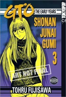 GTO: The Early Years -- Shonan Junai Gumi, Volume 3