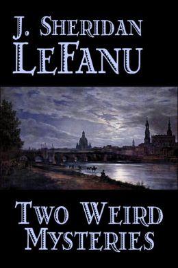 Two Weird Mysteries