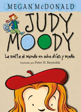 Judy Moody y la vuelta al mundo en ocho días y medio (Judy Moody Around the World in 8 1/2 Days: Judy Moody Series #7)