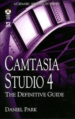 Camtasia Studio 4: The Definitive Guide