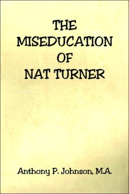 The Miseducation of Nat Turner