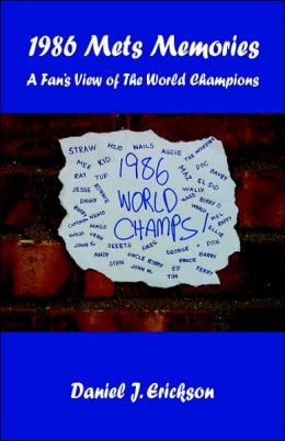 1986 Mets Memories: A Fan's View of the World Champions
