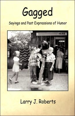 Gagged: Sayings and past Expressions of Humor
