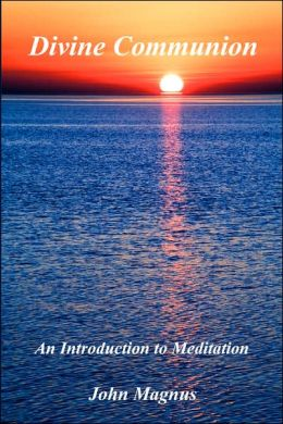 Divine Communion: An Introduction to Meditation