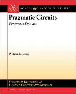 Pragmatic Circuits: Frequency Domain