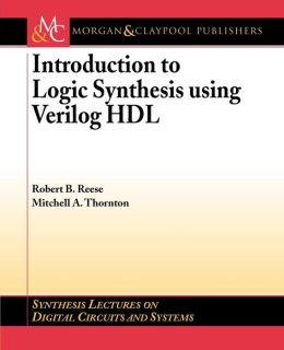 Introduction to Logic Synthesis using Verilog HDL