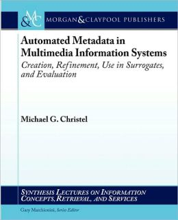 Automated Metadata In Multimedia Information Systems