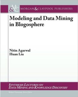 Modeling And Data Mining In Blogosphere