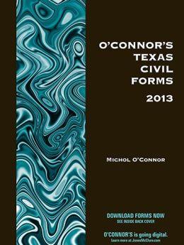 O'Connor's Texas Civil Forms 2013