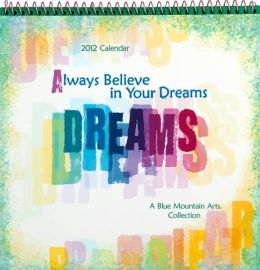 Always Believe in Your Dreams Calendar