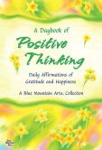 Book Cover Image. Title: A Daybook of Positive Thinking:  Daily Affirmations of Gratitude and Happiness, Author: Patricia Wayant