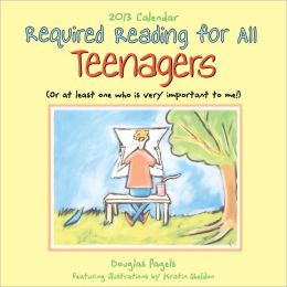2013 Required Reading for All Teenagers: Or at Least One Who Is Very Important to Me