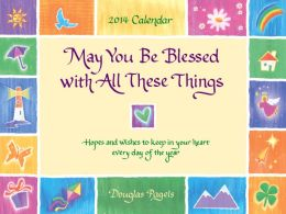 May You Be Blessed with All These Things Calendar: Hopes and Wishes to Keep in Your Heart Every Day of the Year