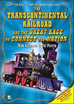 The Transcontinental Railroad and the Great Race to Connect the Nation