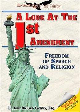 Look at the First Amendment: Freedom of Speech and Religion