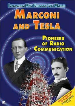 Marconi and Tesla: Pioneers of Radio Communication