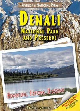 Denali National Park and Preserve: Adventure, Explore, Discover