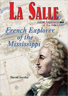 La Salle: French Explorer of the Mississippi