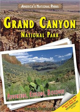 Grand Canyon National Park: Adventure, Explore, Discover (America's National Park Series)