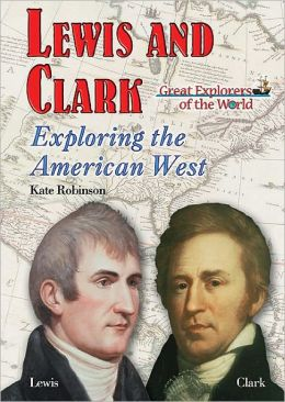 Lewis and Clark: Exploring the American West