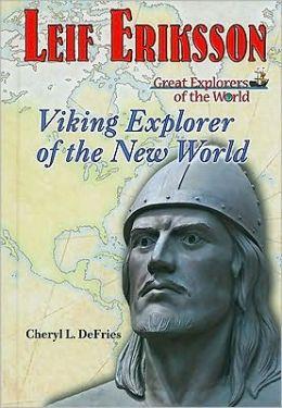 Leif Eriksson: Viking Explorer of the New World