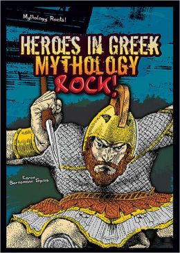 Heroes in Greek Mythology Rock!