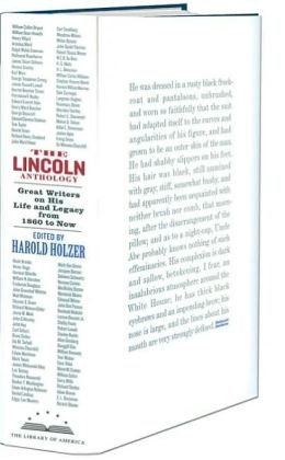 The Lincoln Anthology: Great Writers on His Life and Legacy from 1860 to Now
